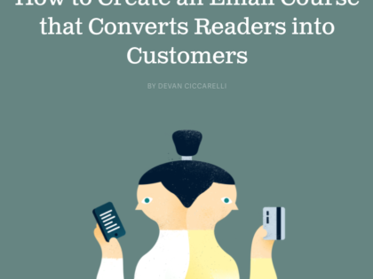 How to Create an Email Course that Converts Readers into Customers